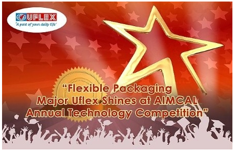 Uflex ltd, India's largest flexible packaging solution company was honored at The Association of International Metallizers, Coaters and Laminators (AIMCAL) for two of its innovative products.