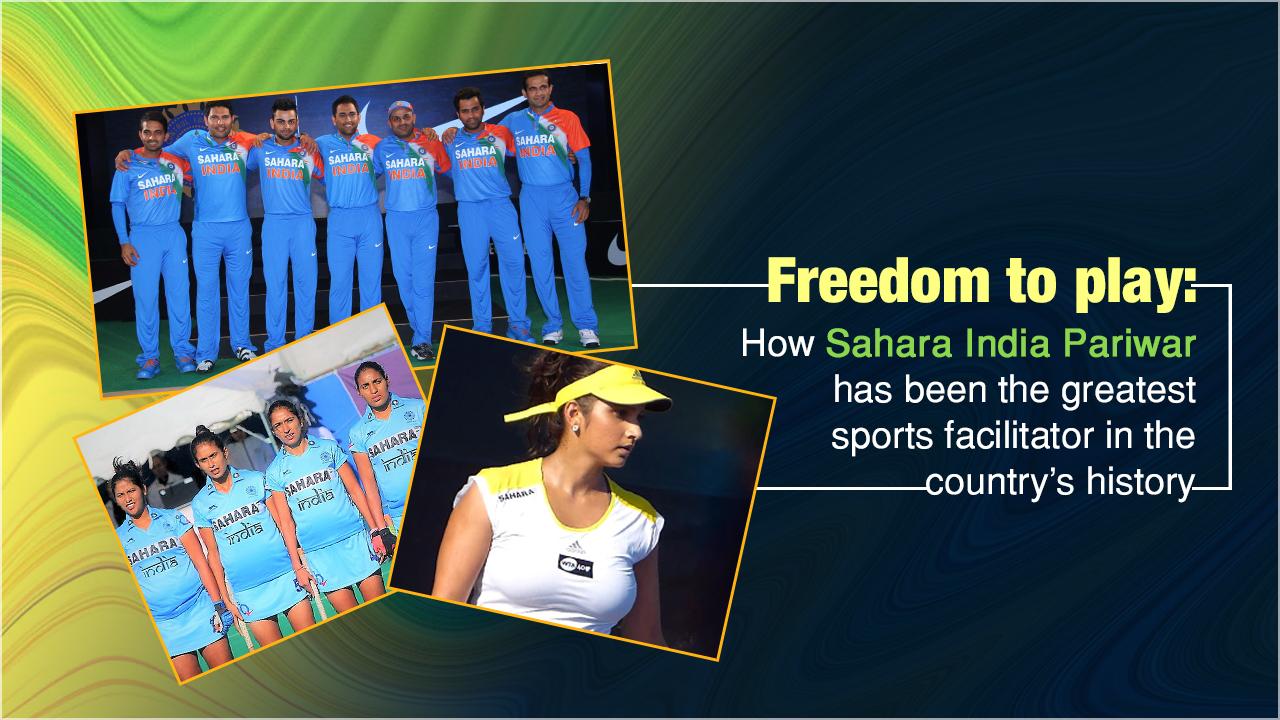 Freedom to play Sahara india